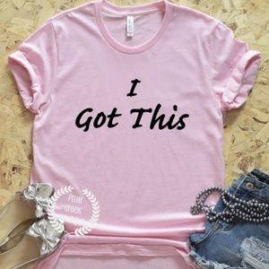 NEW Statement TShirt Pink I Got This Sz XS - 4XL
